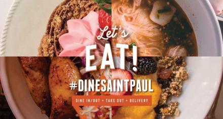 SAINT PAUL LAUNCHES DINE SAINT PAUL CAMPAIGN TO SUPPORT LOCAL RESTAURANTS